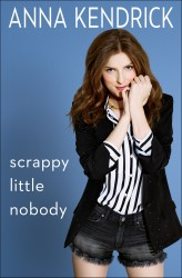Anna Kendrick writes 'Scrappy Little Nobody' book x8 promos